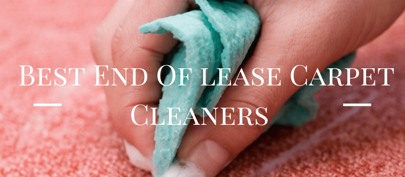 Best End Of lease Carpet Cleaners