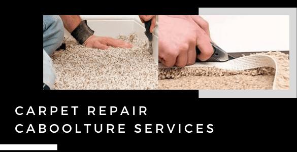 Carpet Repair Caboolture Services