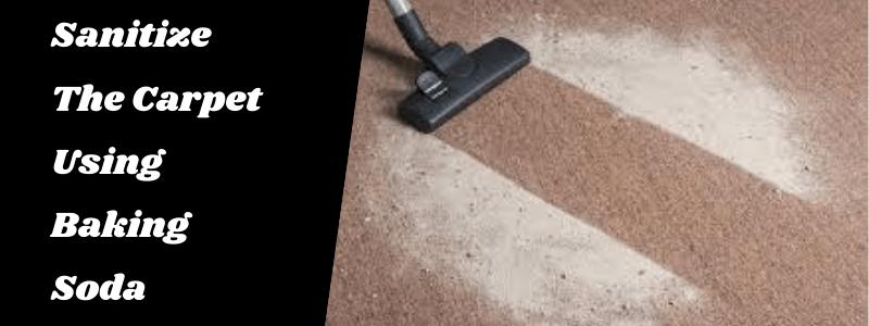 Carpet Sanitization Using Baking Soda